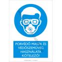 Porvédő maszk és védőszemüveg használata kötelező munkavédelmi piktogram tábla