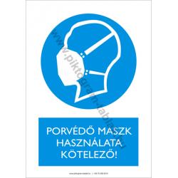 Porvédő maszk használata kötelező munkavédelmi piktogram tábla