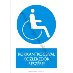 Rokkantkocsival közlekedők részére munkavédelmi piktogram tábla