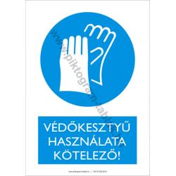 Védőkesztyű használata kötelező munkavédelmi piktogram tábla