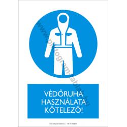 Védruha használata kötelező munkavédelmi piktogram tábla