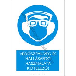 Védőszemüveg és hallásvédő használata kötelező munkavédelmi piktogram tábla