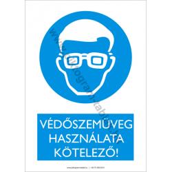 Védőszemüveg használata kötelező munkavédelmi piktogram tábla