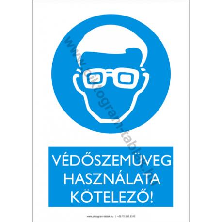 Védőszemüveg használata kötelező rendelkező piktogram tábla