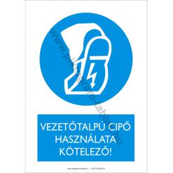 Vezetőtalpú cipő használata kötelező munkavédelmi piktogram tábla