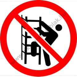 A polcra felmászni tilos tiltó munkavédelmi piktogram matrica