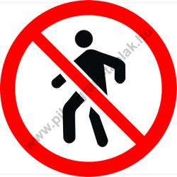 Belépni tilos tiltó munkavédelmi piktogram matrica