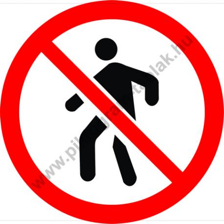 Belépni tilos tiltó piktogram matrica