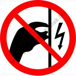 Feszültség alatt megérinteni tilos tiltó munkavédelmi piktogram matrica