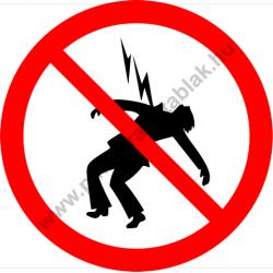 Nagyfeszültség megközelíteni tilos tiltó munkavédelmi piktogram matrica