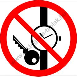 Órával, fém tárgyal bemenni tilos tiltó munkavédelmi piktogram matrica