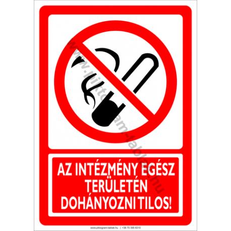 Az intézmény egész területén a dohányzás tilos tiltó piktogram tábla