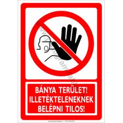 Bányaterület, illetékteleneknek belépni tilos tiltó piktogram tábla