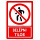 Belépni tilos tiltó piktogram tábla