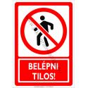 Belépni tilos tiltó munkavédelmi piktogram tábla