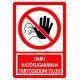 Daru hatósugarában tartózkodni tilos tiltó piktogram tábla