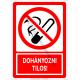 Dohányozni tilos tiltó piktogram tábla