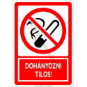 Dohányozni tilos tiltó munkavédelmi piktogram tábla