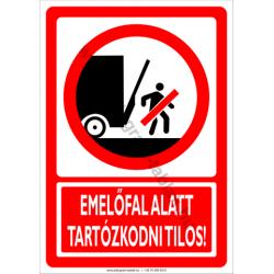 Emelőfal alatt tartózkodni tilos tiltó munkavédelmi piktogram tábla