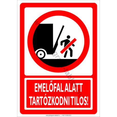 Emelőfal alatt tartózkodni tilos tiltó piktogram tábla