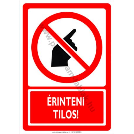 Érinteni tilos tiltó piktogram tábla