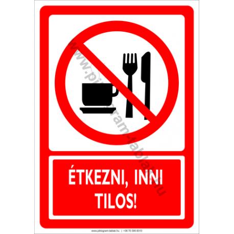 Étkezni, inni tilos tiltó piktogram tábla