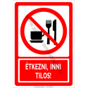 Étkezni, inni tilos tiltó munkavédelmi piktogram tábla