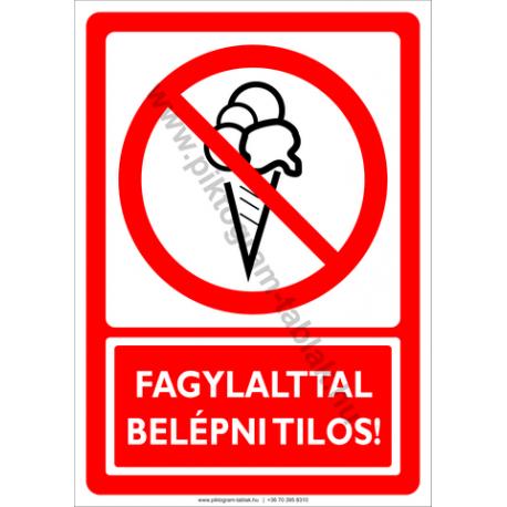 Fagylalttal belépni tilos tiltó piktogram tábla