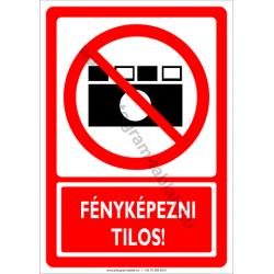Fényképezni tilos tiltó munkavédelmi piktogram tábla