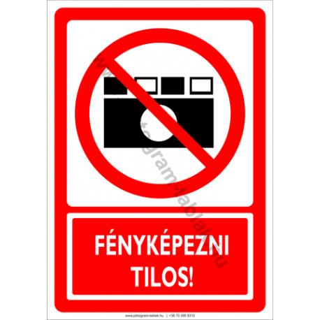 Fényképezni tilos tiltó piktogram tábla