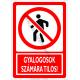 Gyalogosok számára tilos tiltó piktogram tábla