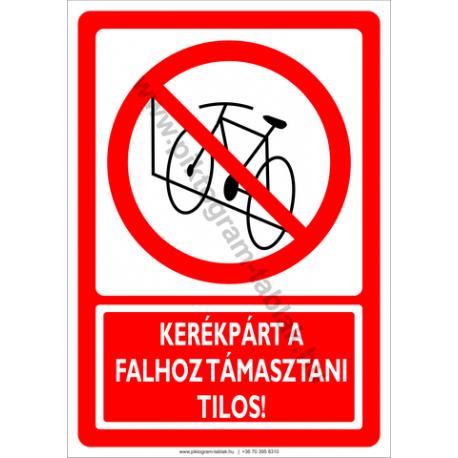 Kerékpárt a falnak támasztani tilos tiltó piktogram tábla