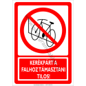 Kerékpárt a falnak támasztani tilos tiltó munkavédelmi piktogram tábla