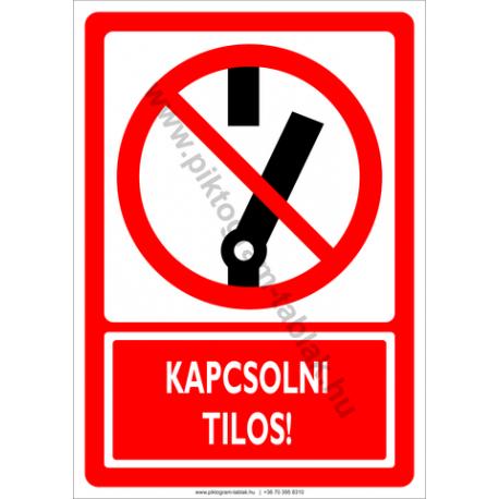 Kikapcsolni tilos tiltó piktogram tábla