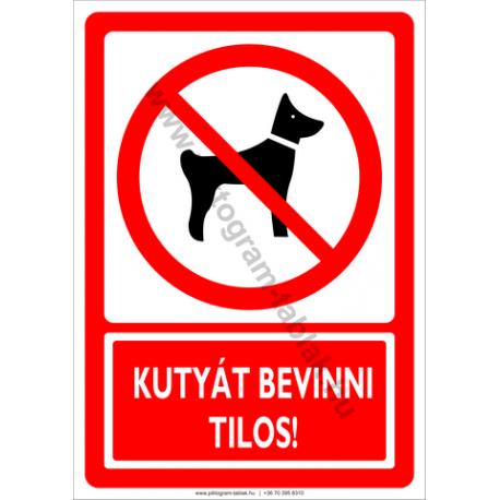 Kutyát bevinni tilos tiltó piktogram tábla