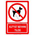 Kutyát bevinni tilos tiltó munkavédelmi piktogram tábla