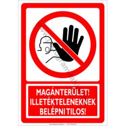Magánterület illetékteleneknek belépni tilos tiltó munkavédelmi piktogram tábla
