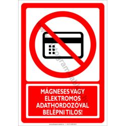 Mágneses vagy elektromos adathordozóval belépni tilos tiltó munkavédelmi piktogram tábla