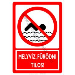 Mélyvíz fürödni tilos tiltó munkavédelmi piktogram tábla