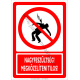 Nagyfeszültség megközelíteni tilos tiltó piktogram tábla