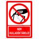 Nem hulladéktároló tiltó piktogram tábla