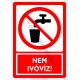 Nem ivóvíz tiltó piktogram tábla