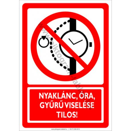 Nyaklánc, óra, gyűrű viselése tilos tiltó piktogram tábla