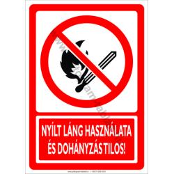 Nyílt láng használata és a dohányzás tilos tiltó munkavédelmi piktogram tábla