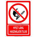 Nyílt láng használata tilos tiltó munkavédelmi piktogram tábla