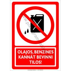 Olajos, benzines kannát bevinni tilos tiltó munkavédelmi piktogram tábla