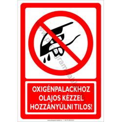 Oxigénpalackhoz olajos kézzel nyúlni tilos tiltó munkavédelmi piktogram tábla