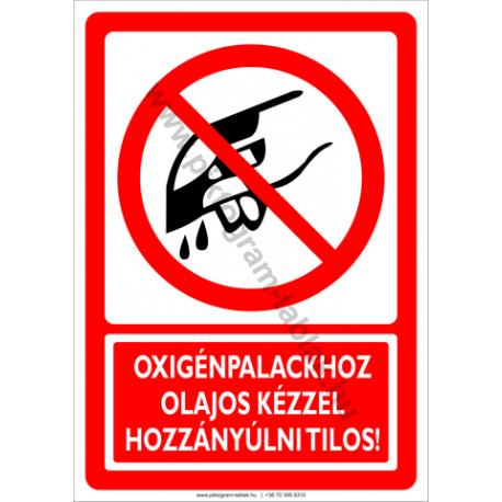 Oxigénpalackhoz olajos kézzel nyúlni tilos tiltó piktogram tábla