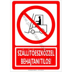 Szállítóeszközzel behajtani tilos tiltó munkavédelmi piktogram tábla