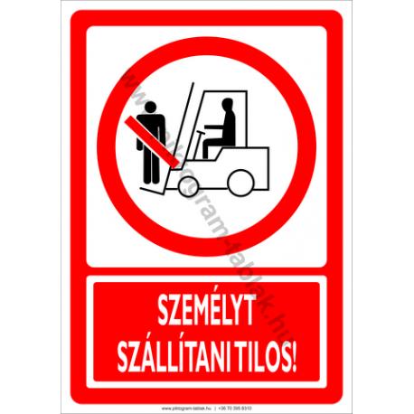 Személyt szállítani tilos tiltó piktogram tábla